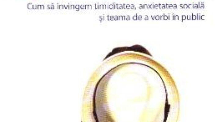 Cartea 10 solutii simple impotriva timiditatii – Martin M. Antony (download, pret, reducere)