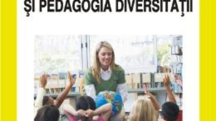 Educatia incluziva si pedagogia diversitatii – Alois Ghergut PDF (download, pret, reducere)
