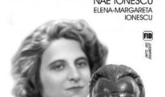 A ta de tot, al tau de tot. File de corespondenta Nae Ionescu Elena – Margareta Ionescu PDF (download, pret, reducere)