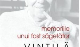 Memoriile unui fost sagetator – Vintila Horia PDF (download, pret, reducere)