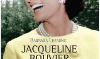 Cartea Jacqueline Bouvier Kennedy Onassis. Povestea nespusa – Barbara Leaming (download, pret, reducere)