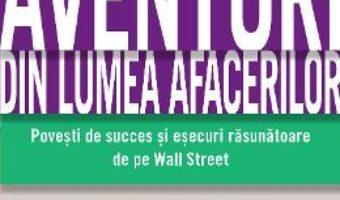 Aventuri din lumea afacerilor – John Brooks PDF (download, pret, reducere)