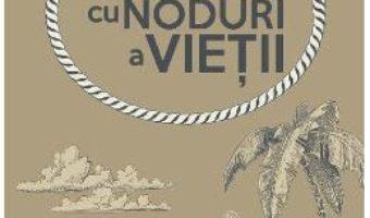 Hora cu noduri a vietii – Maria Calorina Maia PDF (download, pret, reducere)