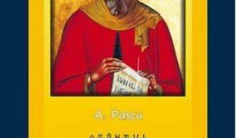 Sfantul Antonie cel Mare biruitorul in razboiul nevazut – A. Pascu PDF (download, pret, reducere)