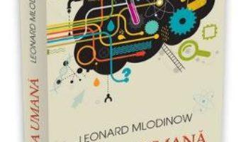 Cartea Odiseea umana – Leonard Mlodinow (download, pret, reducere)