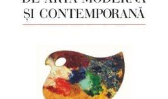 Dictionar de arta moderna si contemporana – Constantin Prut PDF (download, pret, reducere)