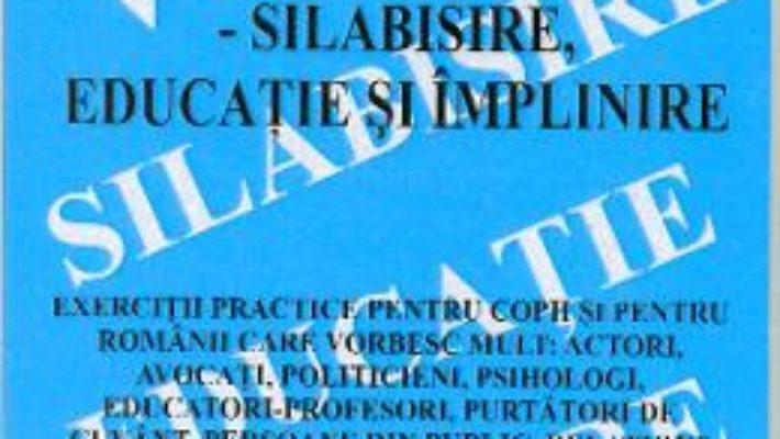 Vorbire practica – Silabisire, educatie si implinire – George V. Grigore PDF (download, pret, reducere)