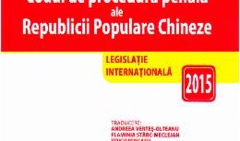Codul penal si Codul de procedura penala ale Republicii Populare Chineze PDF (download, pret, reducere)