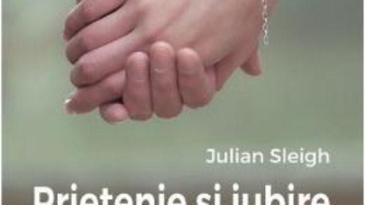 Prietenie si iubire – Julian Sleigh PDF (download, pret, reducere)
