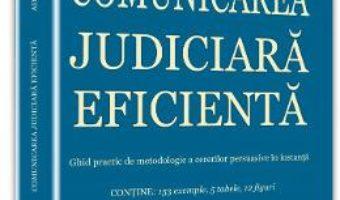 Comunicarea judiciara eficienta – Adrian Toni Neacsu PDF (download, pret, reducere)