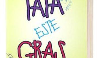 Cartea Tata este gras – Jim Gaffigan (download, pret, reducere)