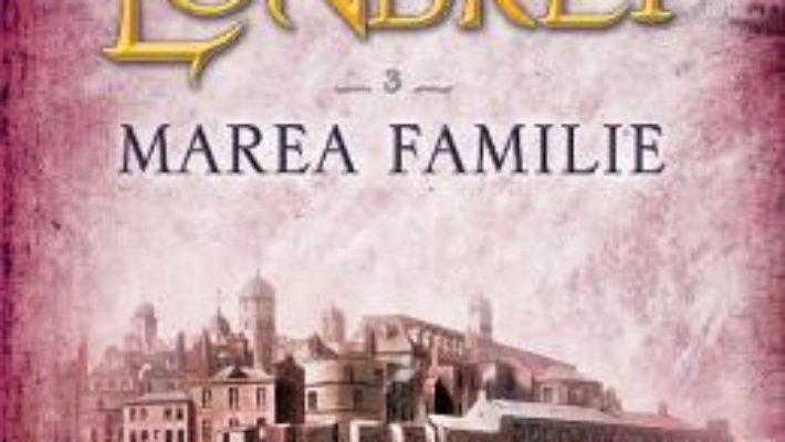Misterele Londrei. Marea familie. Vol.3 – Paul Feval PDF (download, pret, reducere)