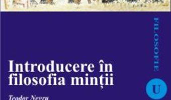 Introducere in filosofia mintii – Teodor Negru PDF (download, pret, reducere)