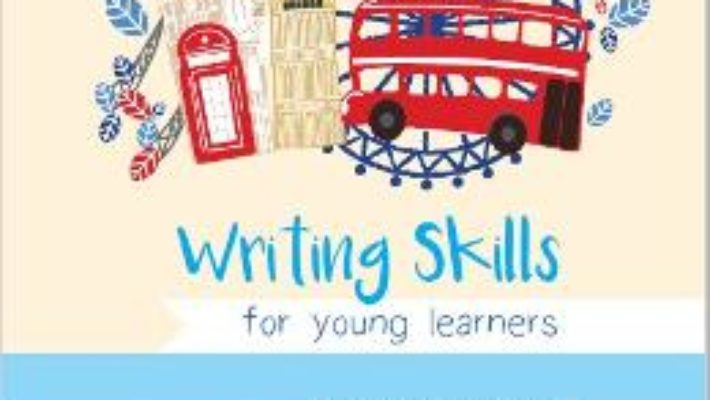 Writing skills for young learners – Iulia Perju PDF (download, pret, reducere)