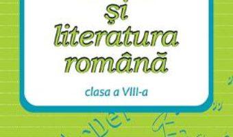 Limba si literatura romana. Evaluare nationala cls 8 – Maria Emilia Goian PDF (download, pret, reducere)