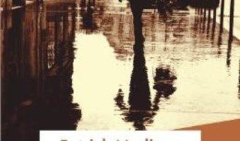 Ca sa nu te pierzi in cartier – Patrick Modiano PDF (download, pret, reducere)