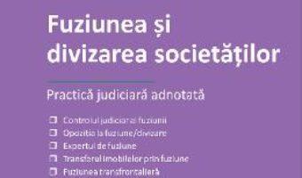Fuziunea si divizarea societatilor – Arcadia Hinescu PDF (download, pret, reducere)