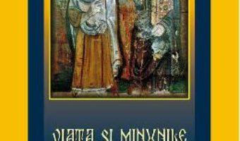 Viata si minunile Sfantului Mare Mucenic Mina PDF (download, pret, reducere)