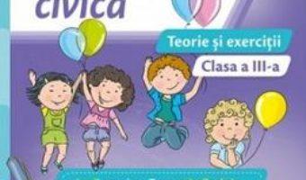 Pret Carte Educatie civica – Clasa 3 – Teorie si exercitii – Daniela Barbu, Cristiana Ana-Maria Boca