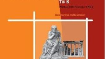 Carte Filosofie – Clasa 12 – Tip B – Eugenia Olariu, Iulia Lazar, Doina Angelica Arama PDF Online