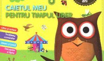 Cartea Caietul meu pentru timpul liber 3-4 ani (download, pret, reducere)