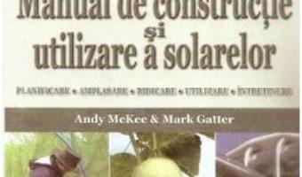 Manual de constructie si utilizare a solarelor – Andy Mckee PDF (download, pret, reducere)