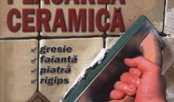 Placarea ceramica PDF (download, pret, reducere)