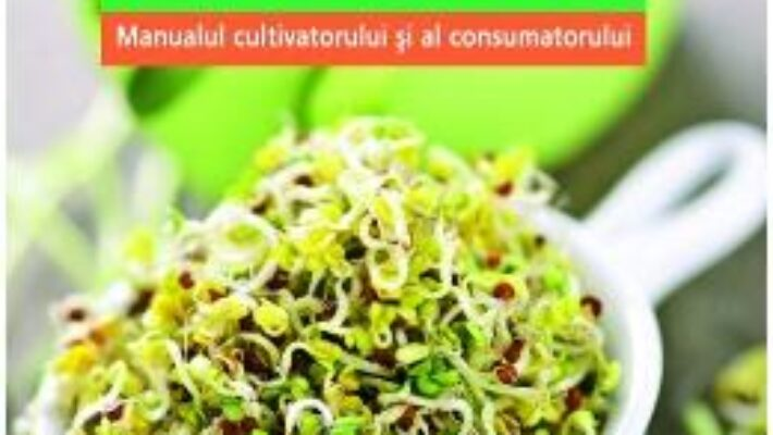 Germeni vegetali pentru o sanatate perfecta – Grazia Cacciola PDF (download, pret, reducere)