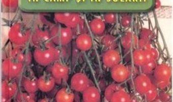 Cultura legumelor in camp si in solarii – Victor Popescu, Angela Popescu PDF (download, pret, reducere)