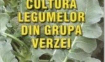 Cultura legumelor din grupa verzei – Victor Popescu, Roxana Zavoianu PDF (download, pret, reducere)