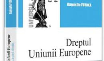 Dreptul Uniunii Europene – Augustin Fuerea PDF (download, pret, reducere)