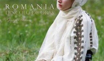 Cartea Romania – Dincolo de oras – George Avanu (download, pret, reducere)