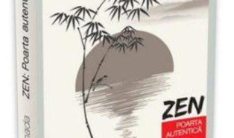 Cartea Zen: Poarta autentica – Koun Yamada (download, pret, reducere)