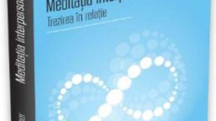 Meditatia interpersonala – Trezirea in relatie – Gregory Kramer PDF (download, pret, reducere)