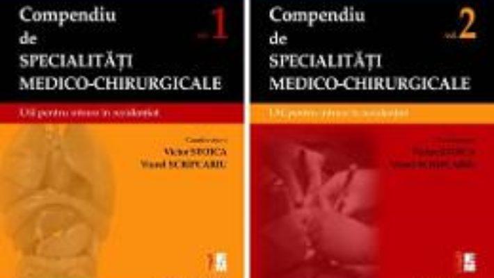 Cartea Compendiu de specialitati medico-chirurgicale – Vol.1+2 – Victor Stoica, Viorel Scripcariu (download, pret, reducere)