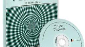 Cartea CD Tu esti placebo meditatia 2 – Joe Dispenza (download, pret, reducere)