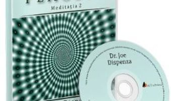 Cartea CD Tu esti placebo meditatia 2 – Joe Dispenza (download, pret, reducere)