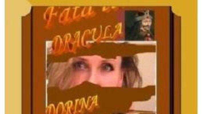 Cartea Fata lui Dracula – Dorina Stanciu (download, pret, reducere)