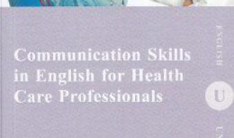 Communication Skills in English for Health Care Professionals – Laura Ioana Leon PDF (download, pret, reducere)