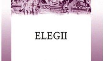 Elegii – Editie bilingva – Propertiu PDF (download, pret, reducere)