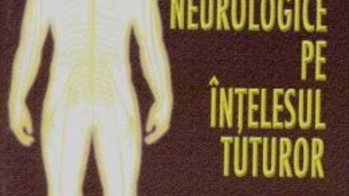 Afectiunile neurologice pe intelesul tuturor – Robert Radu Mateescu PDF (download, pret, reducere)