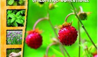Cultura plantelor salbatice comestibile PDF (download, pret, reducere)