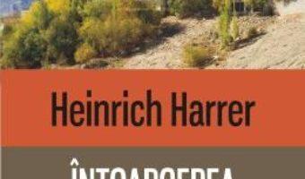 Intoarcerea in Tibet – Heinrich Harrer PDF (download, pret, reducere)
