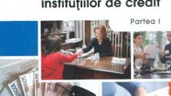Contabilitatea Institutiilor de credit. Partea I – Anamari-Beatrice Stefan PDF (download, pret, reducere)