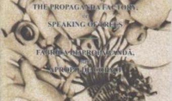 Fabrica de propaganda, sau aproape de copaci (rom-eng) – Marc Vincenz PDF (download, pret, reducere)