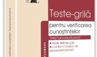Download  Teste-grila pentru verificarea cunostintelor. Drept procesual penal – Cristina Rotaru PDF Online