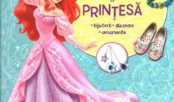 Disney Printese – Creeaza accesorii de printesa PDF (download, pret, reducere)