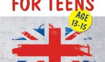 Cartea English for teens – Mihaela Chilarescu (download, pret, reducere)