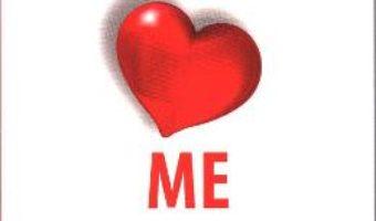 Cartea I love me. Calea spre iubirea de sine – David R. Hamilton (download, pret, reducere)
