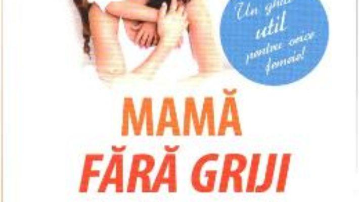 Mama fara griji – Rachel Macy Stafford PDF (download, pret, reducere)